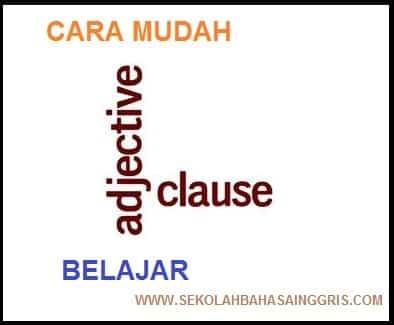 Apa Yang Dimaksud Dengan Adjective Clause (Relative Clause)??