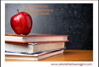 100 Contoh Artikel Bahasa Inggris Tentang Pendidikan Terbaik