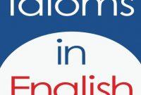 Lesson 1: Belajar Idioms Bahasa inggris+Contoh & Artinya