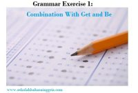 Grammar Exercise 1: Combination With Get and Be
