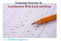 Grammar Exercise 2: Combination With Look and Keep