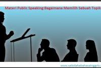 Materi Public Speaking : Bagaimana Memilih Sebuah Topik