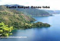 13 Cerita Rakyat Singkat: Danau Toba Dalam Bahasa Inggris