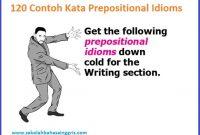 120 Contoh Kata Prepositional Idioms Beserta Contoh Kalimatnya Part 1