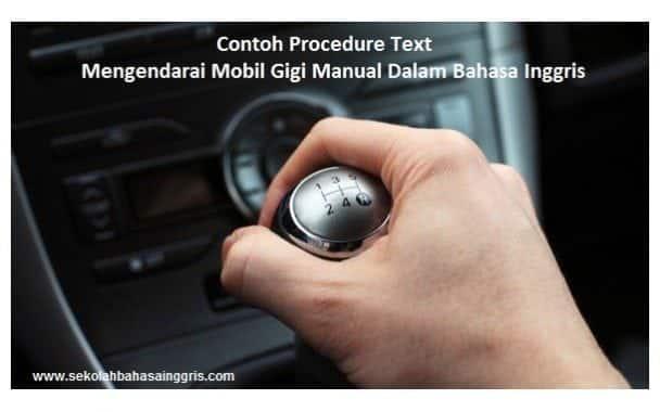 Contoh Procedure Text Mengendarai Mobil Gigi Manual Dalam Bahasa Inggris