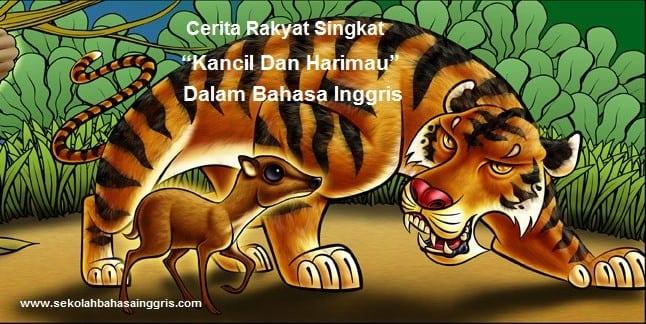 "Cerita Rakyat Singkat: ""Kancil Dan Harimau"" Dalam Bahasa Inggris"