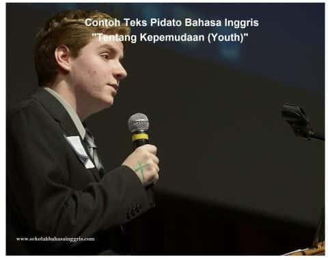 "100 Contoh Teks Pidato Bahasa Inggris ""Tentang Kepemudaan (Youth)"""