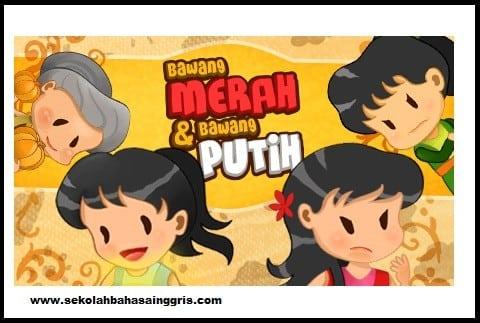 "Cerita Rakyat Singkat ""Bawang Merah Dan Bawang Putih"" Dalam Bahasa Inggris"