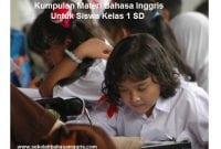 13 Kumpulan Materi Bahasa Inggris Untuk Siswa Kelas 1 SD