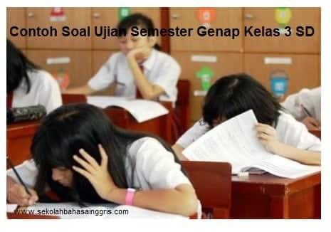 15 Contoh Soal Ujian Semester Genap Kelas 3 SD