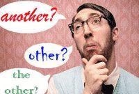 """Pengertian, Perbedaan, Penggunaan """"Other vs The Other vs Another"""" Dan Contohnya"""