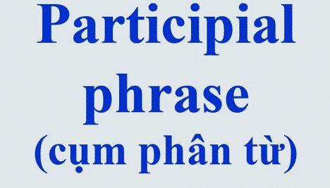 """Pengertian, Ciri Dan Contoh """"Participial Phrase"""" Dalam Bahasa Inggris"""